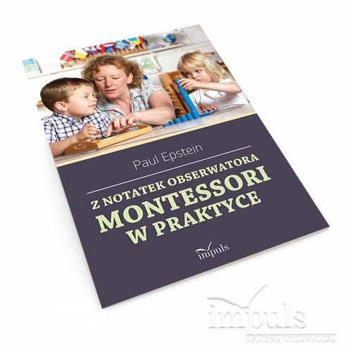 Z notatek obserwatora. Montessori w praktyce