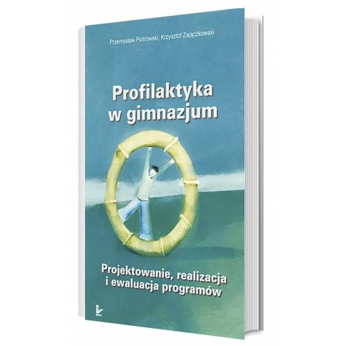 produkt - Profilaktyka w gimnazjum. Projektowanie, realizacja i ewaluacja programów