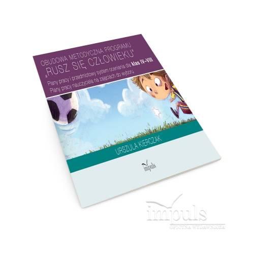 """PAKIET: Obudowa metodyczna programu """"Rusz się człowieku"""" 4-8 (wersja papierowa) + ebook (PDF)"""