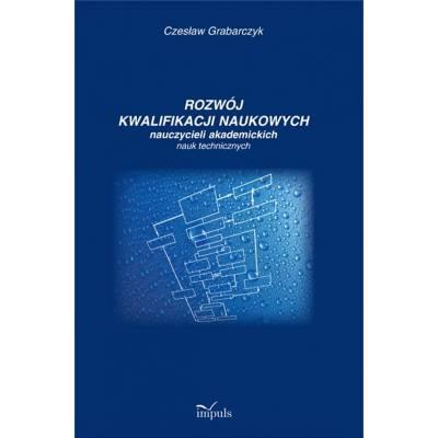 Rozwój kwalifikacji naukowych nauczycieli akademickich nauk technicznyc