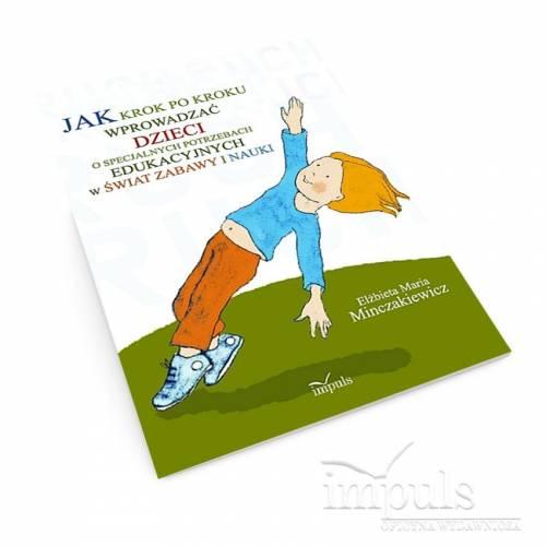 produkt - Jak krok po kroku wprowadzać dzieci o specjalnych potrzebach edukacyjnych w świat zabawy i nauki