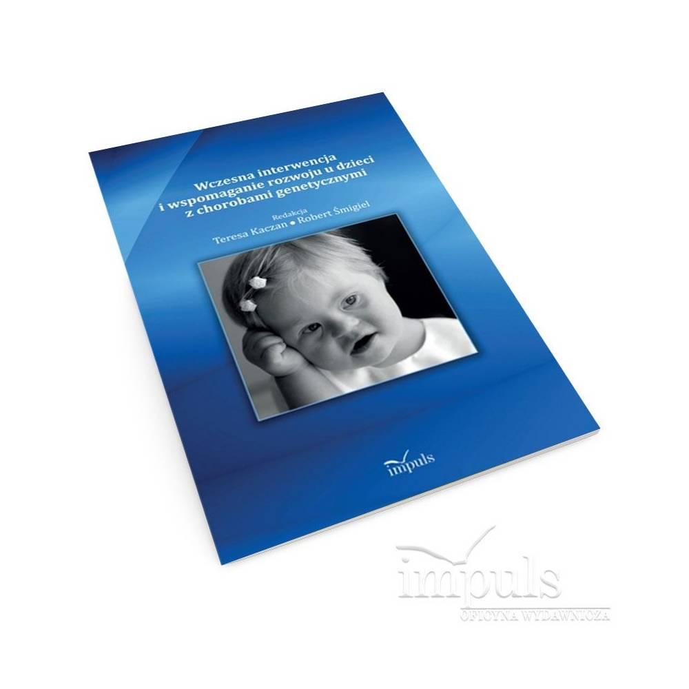 Wczesna interwencja i wspomaganie rozwoju u dzieci z chorobami genetycznymi