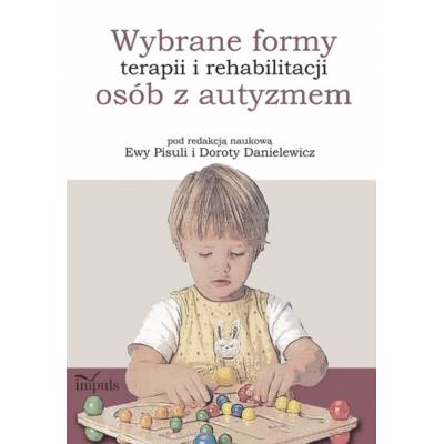 Wybrane formy terapii i rehabilitacji osób z autyzmem