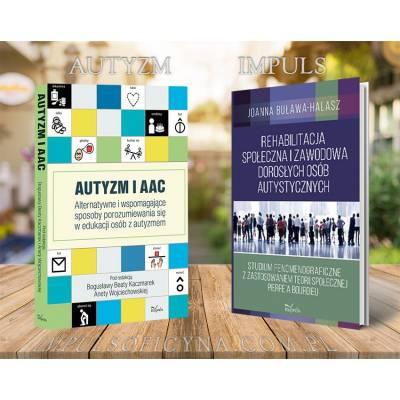 Autyzm i AAC. Alternatywne i wspomagające sposoby porozumiewania się w edukacji osób z autyzmem