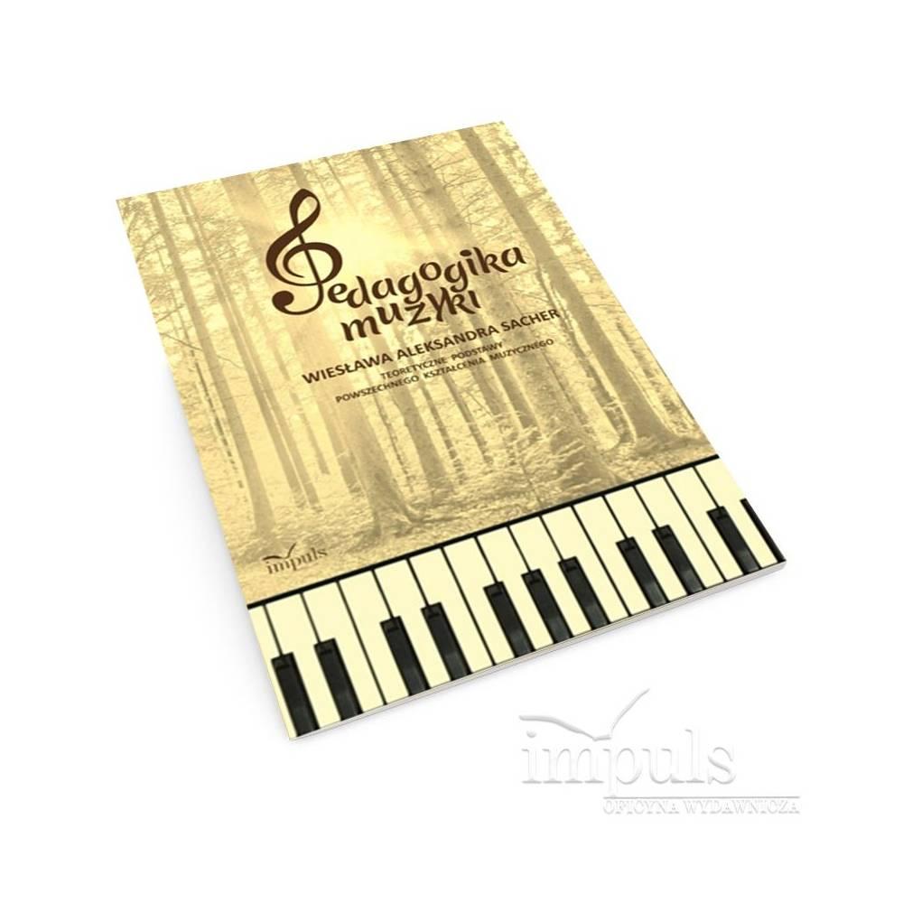 Pedagogika Muzyki Teoretyczne Podstawy Powszechnego Kształcenia Muzycznego
