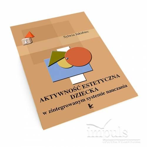 produkt - Aktywność estetyczna dziecka w zintegrowanym systemie nauczania