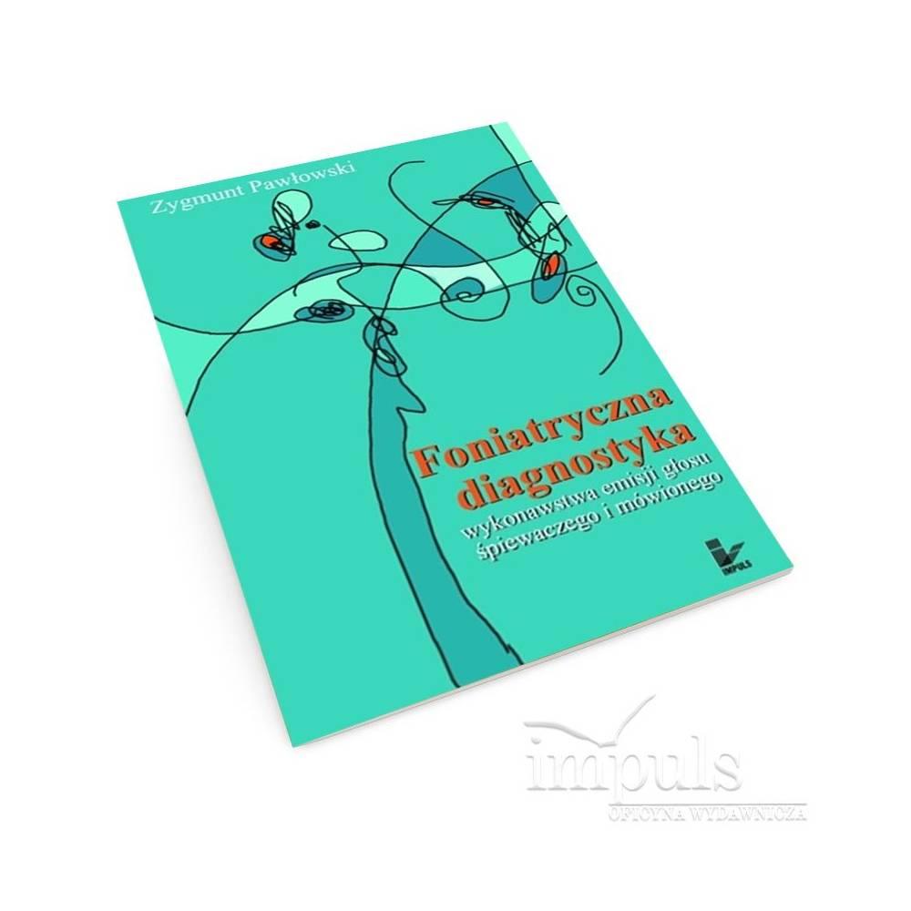 Foniatryczna diagnostyka wykonawstwa emisji głosu śpiewaczego i mówionego