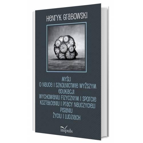 produkt - Myśli o nauce i szkolnictwie wyższym edukacji wychowaniu fizycznym i sporcie kształceniu i pracy nauczycieli pisaniu życiu i lud