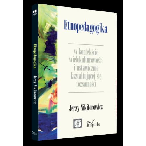 produkt - Etnopedagogika w kontekście wielokulturowości i ustawicznie kształtującej się tożsamości