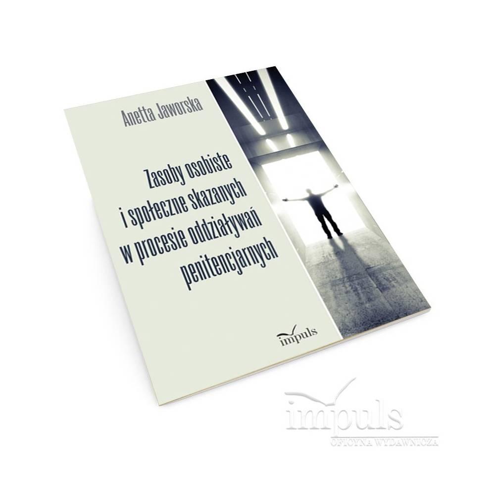 Zasoby osobiste i społeczne skazanych w procesie oddziaływań penitencjarnych