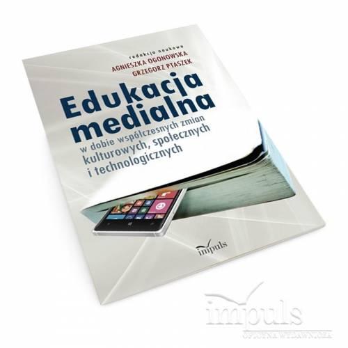 Edukacja medialna w dobie współczesnych zmian kulturowych, społecznych i technologicznych
