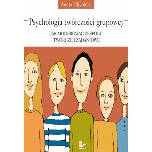 produkt - Psychologia twórczości grupowej. Jak moderować zespoły twórcze i zadaniowe