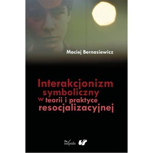 produkt - Interakcjonizm symboliczny w teorii i praktyce resocjalizacyjnej
