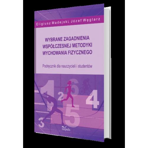 produkt - Wybrane zagadnienia współczesnej metodyki wychowania fizycznego. Podręcznik dla nauczycieli i studentów
