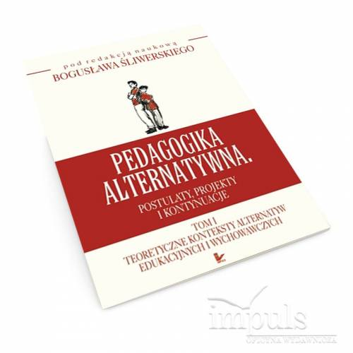 produkt - Pedagogika alternatywna.br /Postulaty, projekty i kontynuacje-TOM 1