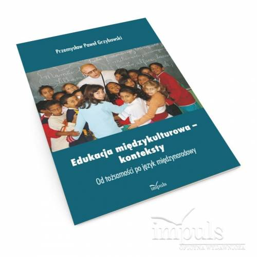 Edukacja międzykulturowa – konteksty. Od tożsamości po język międzynarodowy