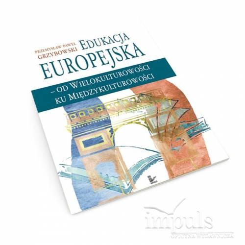 produkt - Edukacja europejska - od wielokulturowości ku międzykulturowości