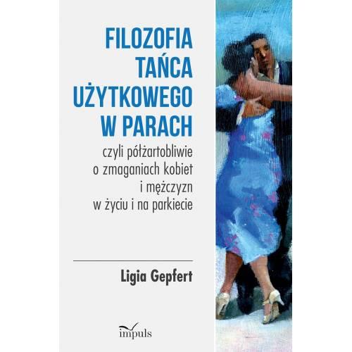 produkt - Filozofia tańca użytkowego w parach czyli półżartobliwie o zmaganiach kobiet i mężczyzn  w życiu i na parkiecie