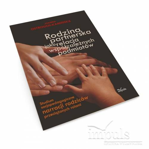 Rodzina partnerska jako relacjabr /współzależnych podmiotów