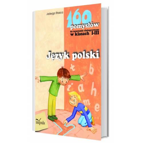 produkt - Język polski - 160 pomysłów na nauczanie zintegrowane w klasach I-III