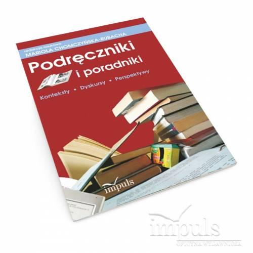 Podręczniki i poradniki. Konteksty. Dyskursy. Perspektywy