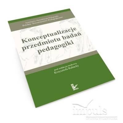 Konceptualizacje przedmiotu badań pedagogiki