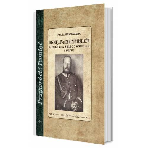 Historja IV-ej dywizji strzelców Generała Żeligowskiego