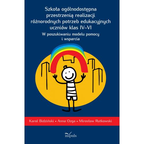 produkt - Szkoła ogólnodostępna przestrzenią realizacji  różnorodnych potrzeb edukacyjnych uczniów klas IV–VI