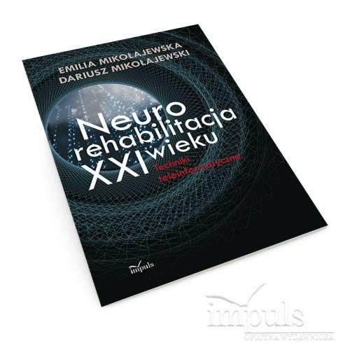 Neurorehabilitacja XXI wieku