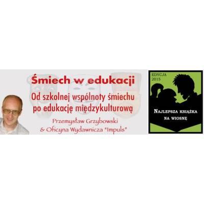 Śmiech w edukacji. Od szkolnej wspólnoty śmiechu po edukację międzykulturową