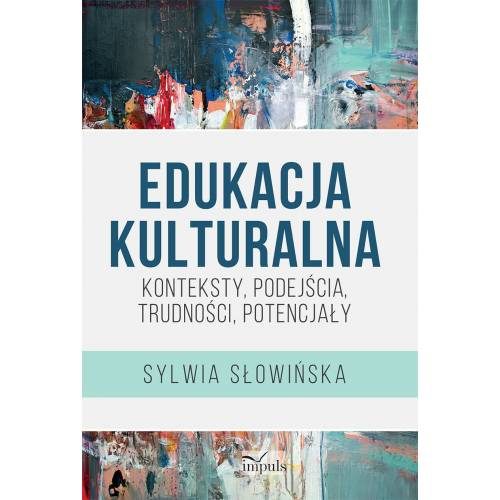 produkt - Edukacja kulturalna –  konteksty, podejścia, trudności, potencjały
