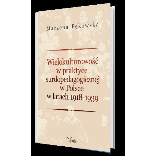 produkt - Wielokulturowość w praktyce surdopedagogicznej  w Polsce w latach 1918–1939
