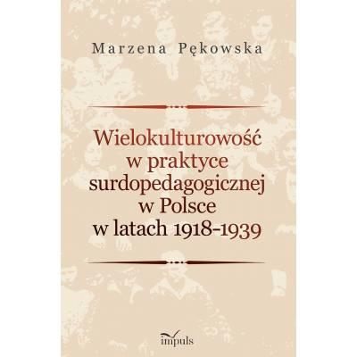 Wielokulturowość w praktyce surdopedagogicznej  w Polsce w latach 1918–1939