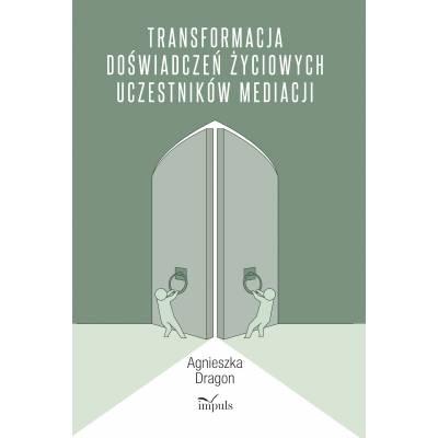 Transformacja doświadczeń życiowych uczestników mediacji