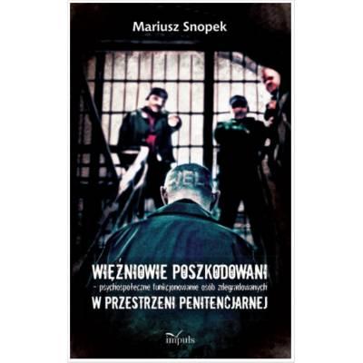 Więźniowie poszkodowani – psychospołeczne funkcjonowanie osób zdegradowanych w przestrzeni penitencjarnej