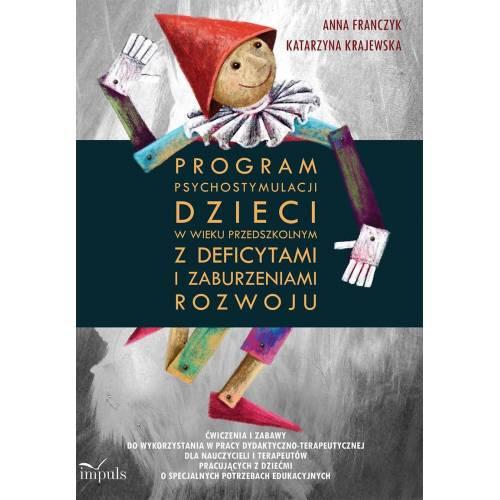 produkt - Program psychostymulacji dzieci w wieku przedszkolnym z deficytami i zaburzeniami rozwoju