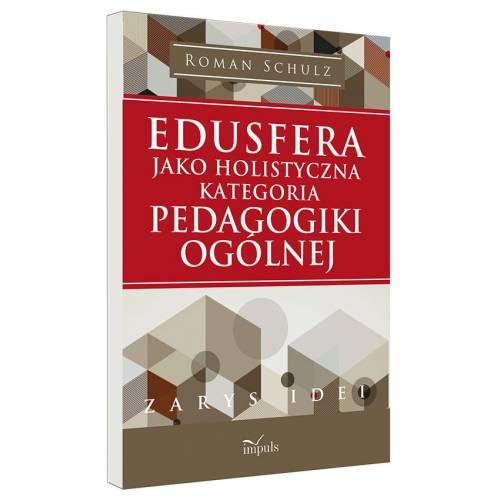 produkt - Edusfera jako holistyczna kategoria pedagogiki ogólnej
