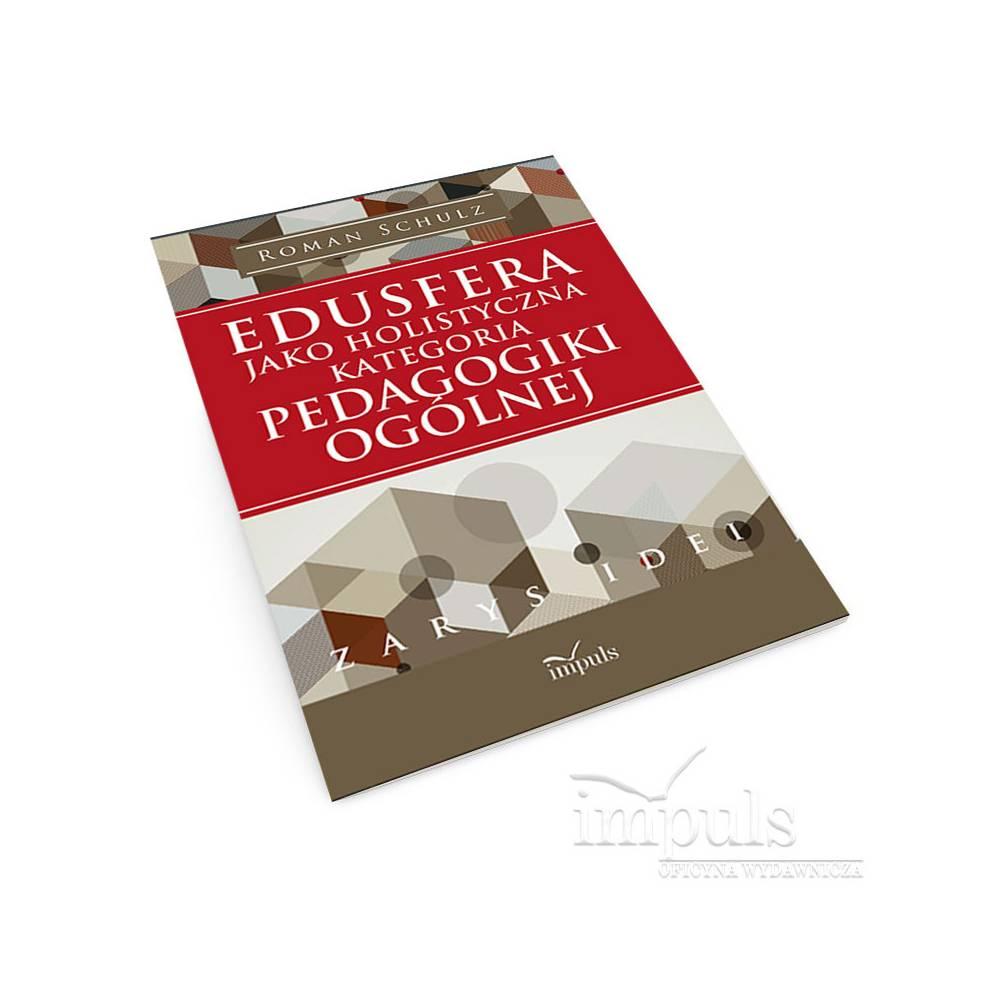 Edusfera jako holistyczna kategoria pedagogiki ogólnej