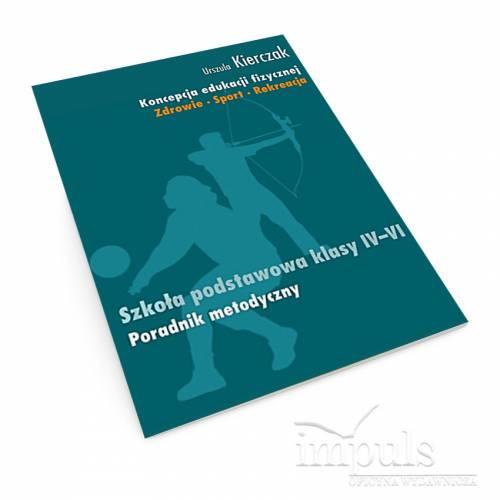 Koncepcja edukacji fizycznej. Zdrowie-Sport-Rekreacja. SZKOŁA PODSTAWOWA KLASY IV - VI