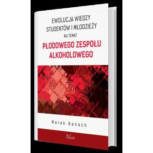 produkt - Ewolucja wiedzy studentów i młodzieży na temat Płodowego Zespołu Alkoholowego
