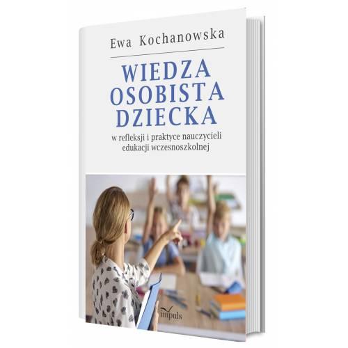 produkt - Wiedza osobista dziecka w refleksji i praktyce nauczycieli edukacji wczesnoszkolnej