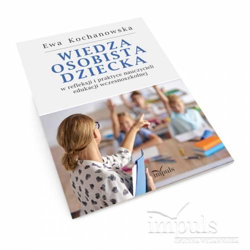 Wiedza osobista dziecka w refleksji i praktyce nauczycieli edukacji wczesnoszkolnej