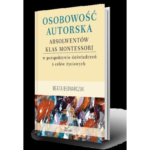 produkt - Osobowość autorska absolwentów klas Montessori w perspektywie doświadczeń i celów życiowych