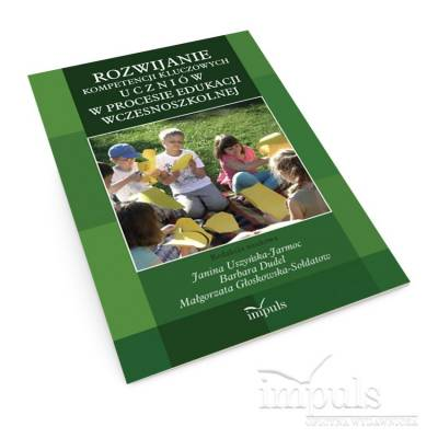 Rozwijanie kompetencji kluczowych uczniów w procesie edukacji wczesnoszkolnej