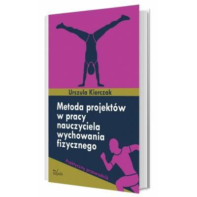 Metoda projektów w pracy nauczyciela wychowania fizycznego