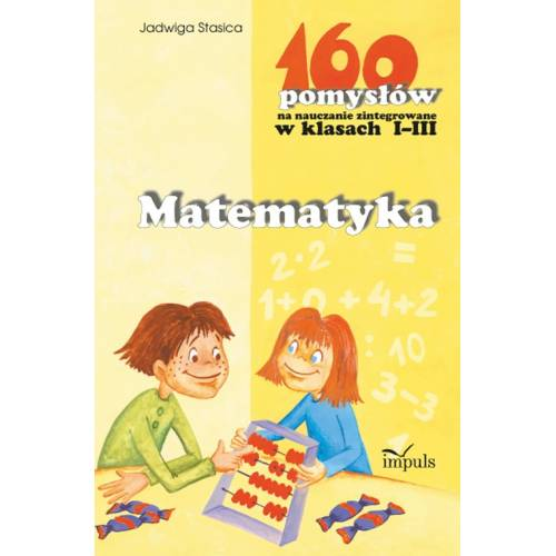 produkt - Matematyka - 160 pomysłów na nauczanie zintegrowane w klasach I-III
