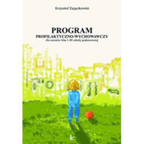 produkt - Program profilaktyczno-wychowawczy dla uczniów klas I-III szkoły podstawowej