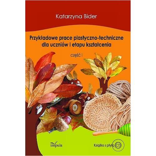 produkt - Przykładowe prace plastyczno-techniczne dla uczniów I etapu kształcenia