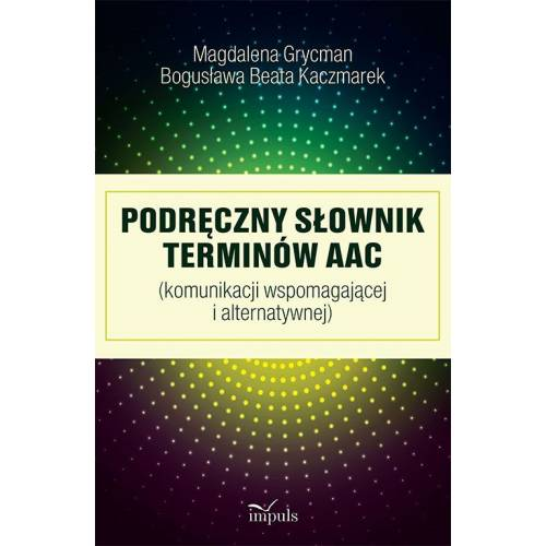 produkt - Makaton w rozwoju osób ze złożonymi potrzebami komunikacyjnymi i Podręczny słownik terminów AAC