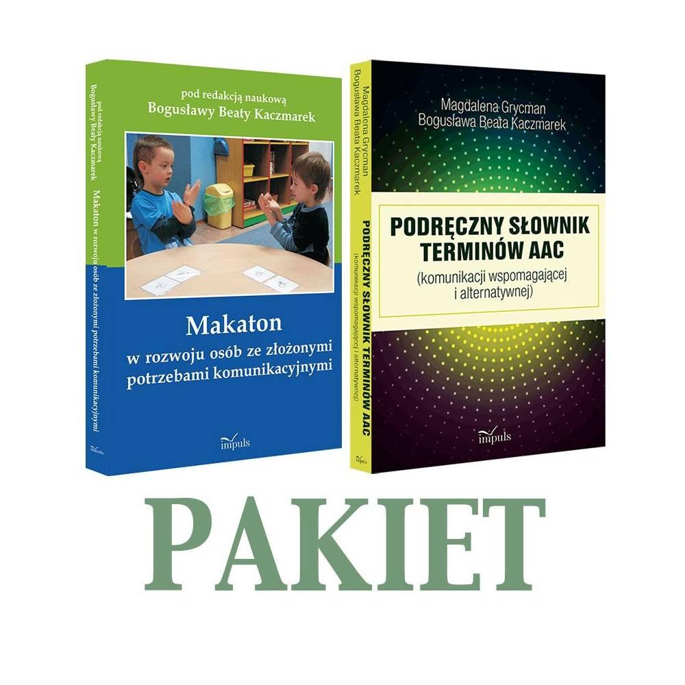 Makaton w rozwoju osób ze złożonymi potrzebami komunikacyjnymi i Podręczny słownik terminów AAC